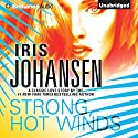 Strong, Hot Winds Audiobook by Iris Johansen Narrated by Elisabeth Rodgers