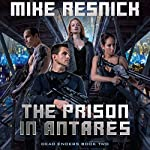 The Prison in Antares: Dead Enders, Book Two | Mike Resnick