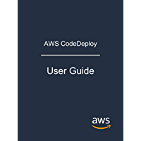AWS CodeDeploy: User Guide (English Edition)