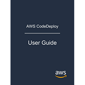 AWS CodeDeploy: User Guide