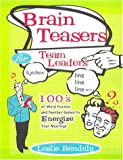 Brain Teasers for Team Leaders, Leslie Bendaly, 0070873984
