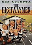 The Highwaymen, Ken Auletta, 0679457380
