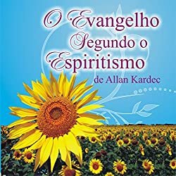O Evangelho Segundo o Espiritismo [The Gospel According to Spiritism]