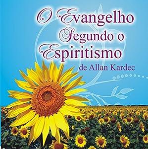 O Evangelho Segundo o Espiritismo [The Gospel According to Spiritism] Audiobook