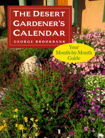 (The Desert Gardener's Calendar: Your Month-by-Month Guide)