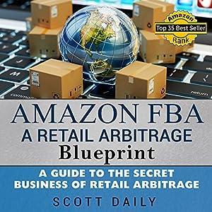 Amazon FBA: A Retail Arbitrage Blueprint Audiobook