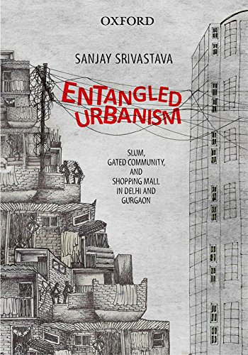 Entangled Urbanism: Slum, Gated Community and Shopping Mall in Delhi and - Shopping Oxford Malls