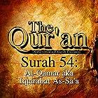 The Qur'an: Surah 54 - Al-Qamar, aka Iqtarabat As-Sa'a Hörbuch von One Media iP LTD Gesprochen von: A. Haleem