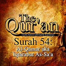 The Qur'an: Surah 54 - Al-Qamar, aka Iqtarabat As-Sa'a Audiobook by One Media iP LTD Narrated by A. Haleem