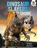 Dinosaur Slayers by the Shore (Dinosaurs Rule)
