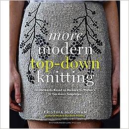Amazon Com More Modern Top Down Knitting 24 Garments Based On