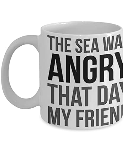 Amazoncom The Sea Was Angry That Day My Friend Costanza Coffee