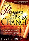 Prayers That Bring Change: Power-Filled Prayers that Give Hope, Heal Relationships, Bring Financial Freedom and More!