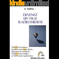 Devenez un vrai radiesthésiste: L'art du pendule et de la baguette (French Edition)