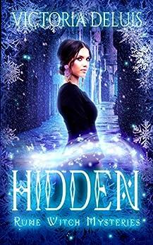 Hidden (Rune Witch Mysteries Book 2) by [DeLuis, Victoria]