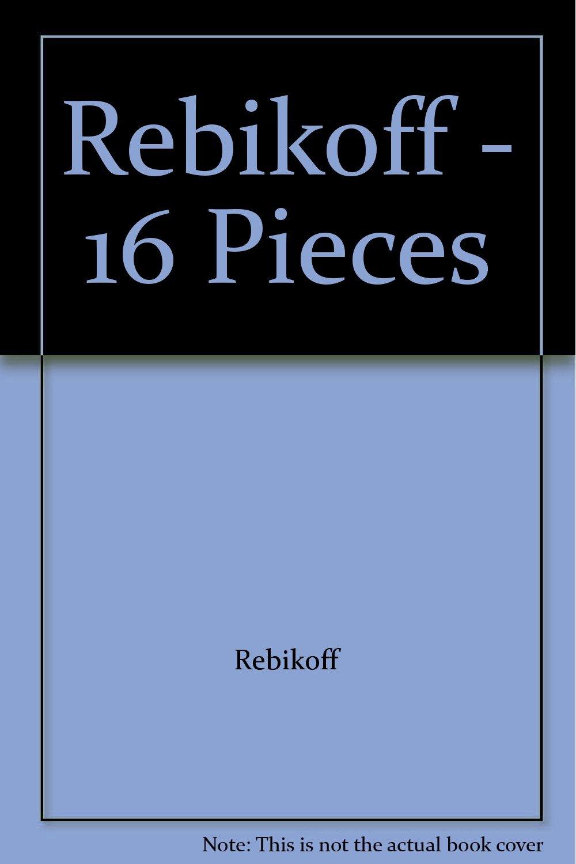 Rebikoff - 16 Pieces ebook