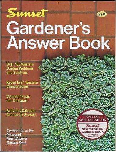 Sunset Gardener\'s Answer Book: Sunset Books, David E. Clark ...