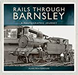 Rails Through Barnsley: A Photographic Journey