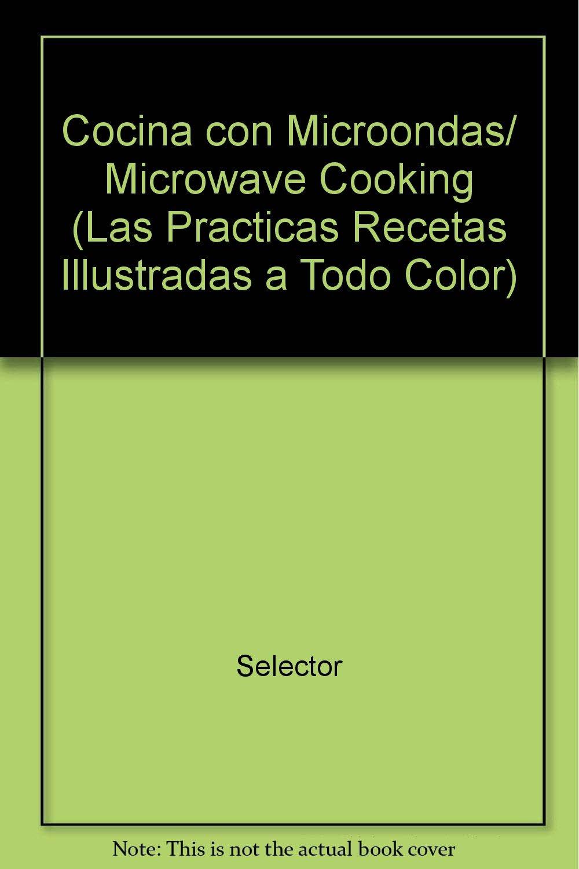 Cocina con Microondas/ Microwave Cooking (Las Practicas ...