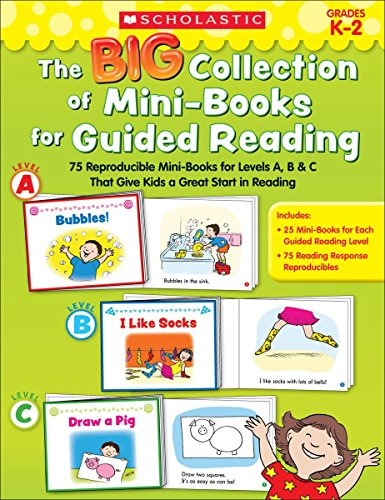 (The Big Collection of Mini-Books for Guided Reading: 75 Reproducible Mini-Books for Levels A, B & C That Give Kids a Great Start in Reading)