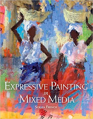 Book Expressive Painting in Mixed Media by Soraya French (2015-05-01)