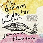 The Dream of Doctor Bantam | Jeanne Thornton