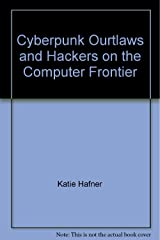 Cyberpunk Ourtlaws and Hackers on the Computer Frontier Paperback