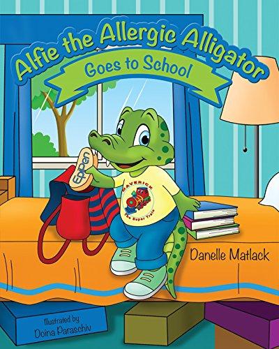 Download Alfie the Allergic Alligator Goes to School PDF