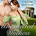 The Unexpected Duchess: Playful Brides, Book 1 Audiobook by Valerie Bowman Narrated by Alison Larkin