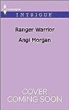 Ranger Warrior (Texas Brothers of Company B Book 4)