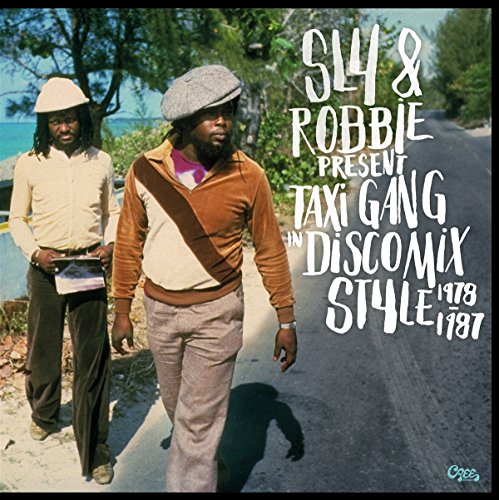 Sly & Robbie Present Taxi Gang In Disco Mix Style - Taxi Style