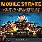 Mobile Strike: Game Hacks, Tips, Strategies Download Guide Unofficial | Chala Dar