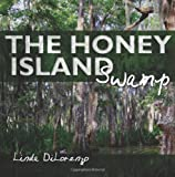 The Honey Island Swamp, Linda DiLorenzo, 1451551452