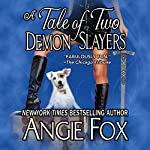 A Tale of Two Demon Slayers: Biker Witches Mystery, Book 3 | Angie Fox