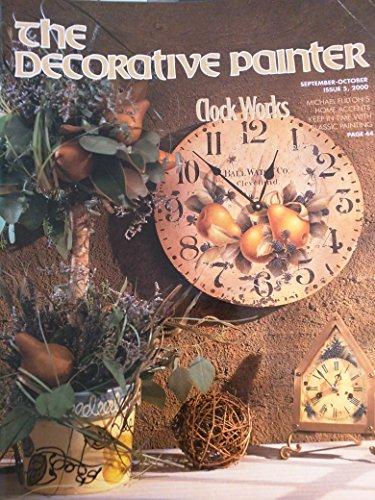 - The Decorative Painter, September-October 2000, Issue 5, Volume XXVIII: Clock Works