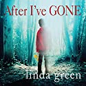 After I've Gone Audiobook by Linda Green Narrated by Emmy Rose, Helen Lloyd