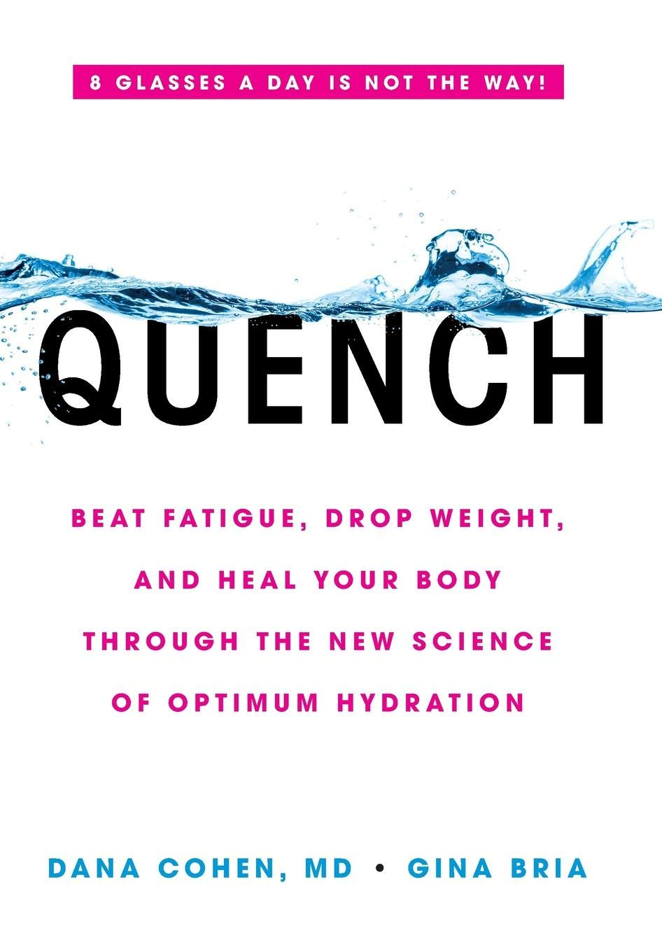 Quench: Beat Fatigue, Drop Weight, and Heal Your Body