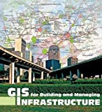 img - for GIS for Building and Managing Infrastructure (2009-11-01) book / textbook / text book