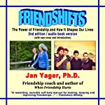 Friendshifts: The Power of Friendship and How it Shapes Our Lives | Jan Yager