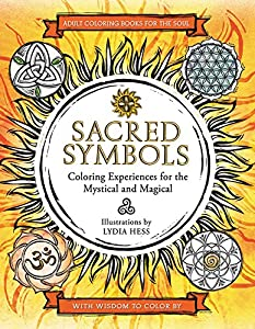 Sacred Symbols: Coloring Experiences for the Mystical and Magical (Coloring Books for the Soul)
