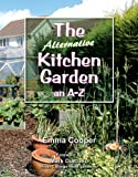 The Alternative Kitchen Garden: An A-Z: 1