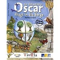 Oscar der Ballonfahrer fliegt in die Berge