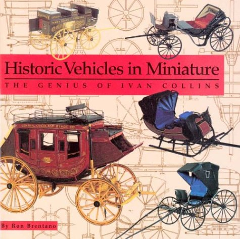 Historic Vehicles in Miniature: The Genius of Ivan for sale  Delivered anywhere in USA