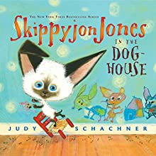 Skippyjon Jones in the Dog-House Audiobook by Judy Schachner Narrated by Judy Schachner