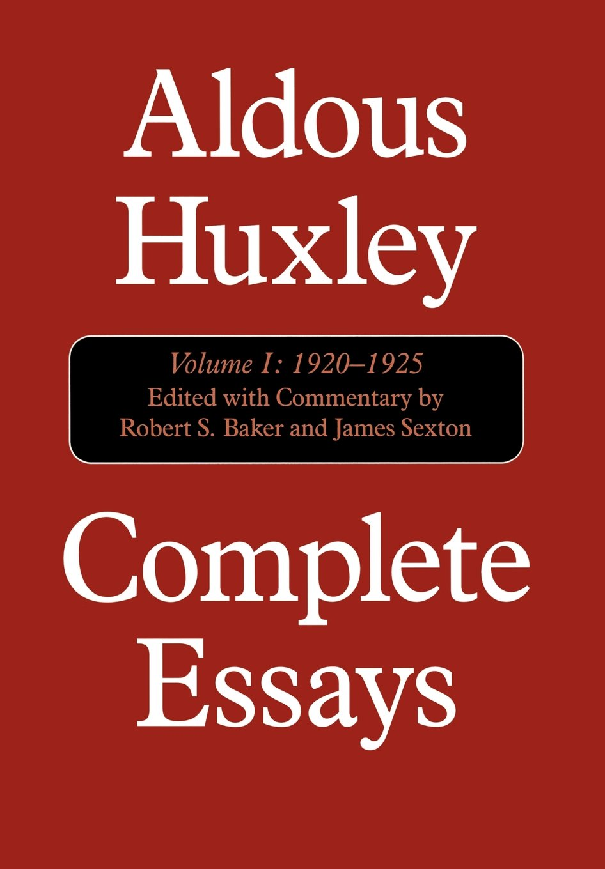 complete essays vol 1 1920 1925 aldous huxley robert s baker complete essays vol 1 1920 1925 aldous huxley robert s baker james sexton 9781566633222 amazon com books