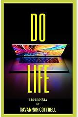 Do Life: a Sci-Fi Novella Paperback
