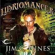 Libriomancer: Magic ex Libris, Book 1   Jim C. Hines
