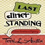 Last Diner Standing: A Rose Strickland Mystery | Terri L. Austin