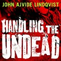 Handling the Undead Audiobook by John Ajvide Lindqvist Narrated by Steven Pacey