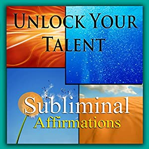 Unlock Your Talent Subliminal Affirmations Speech